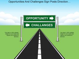 Opportunities And Challenges Sign Posts Direction Roadmap Ppt Diagrams