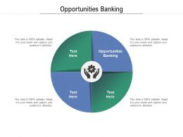 Opportunities Banking Ppt Powerpoint Presentation Diagram Graph Charts Cpb