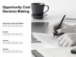 Opportunity Cost Decision Making Ppt Powerpoint Presentation Infographics Background Cpb
