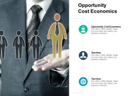 Opportunity Cost Economics Ppt Powerpoint Presentation Inspiration Layout Cpb