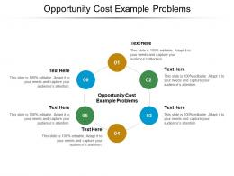 Opportunity Cost Example Problems Ppt Powerpoint Presentation Portfolio Graphics Cpb
