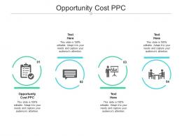 Opportunity Cost PPC Ppt Powerpoint Presentation Professional Diagrams Cpb