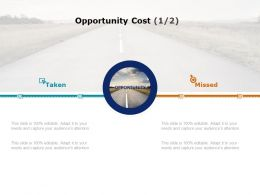 Opportunity Cost Taken Missed Ppt Powerpoint Presentation Slides Brochure