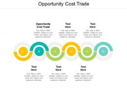 Opportunity Cost Trade Ppt Powerpoint Presentation Infographics Slides Cpb