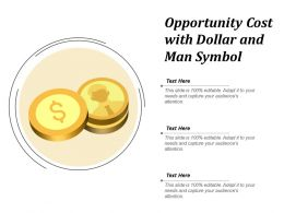 Opportunity Cost With Dollar And Man Symbol