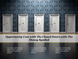Opportunity Cost With The Closed Doors With The Money Symbol