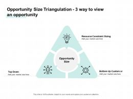 Opportunity Size Triangulation 3 Way To View An Opportunity Ppt Powerpoint Presentation Layouts