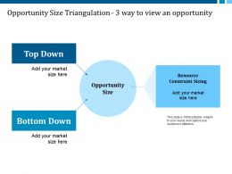 Opportunity Size Triangulation Ppt Model Design Templates