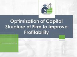 Optimization Of Capital Structure Of Firm To Improve Profitability Complete Deck