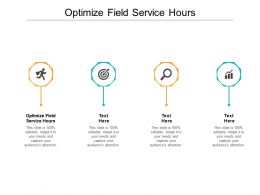 Optimize Field Service Hours Ppt Powerpoint Presentation Slides Maker Cpb