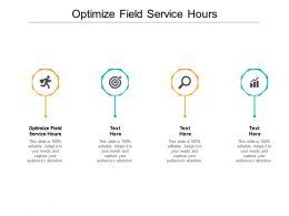 Optimize Field Service Hours Ppt Powerpoint Presentation Slides Maker Cpb