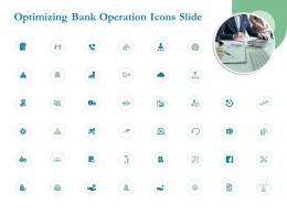 Optimizing Bank Operation Icons Slide Ppt Powerpoint Presentation Pictures Designs