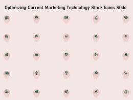 Optimizing Current Marketing Technology Stack Icons Slide Ppt Design Templates
