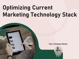 Optimizing Current Marketing Technology Stack Powerpoint Presentation Slides