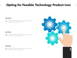 Opting For Feasible Technology Product Icon