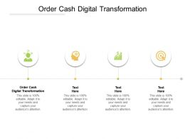 Order Cash Digital Transformation Ppt Powerpoint Presentation Pictures Backgrounds Cpb
