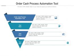Order Cash Process Automation Tool Ppt Powerpoint Presentation Infographic Template Aids Cpb