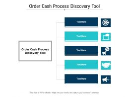 Order Cash Process Discovery Tool Ppt Powerpoint Presentation Icon Graphics Template Cpb