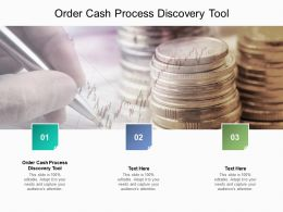 Order Cash Process Discovery Tool Ppt Powerpoint Presentation Slides Maker
