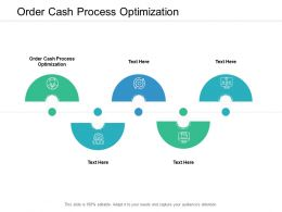 Order Cash Process Optimization Ppt Powerpoint Presentation Outline Pictures Cpb