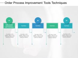 Order Process Improvement Tools Techniques Ppt Powerpoint Presentation Inspiration Cpb