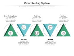 Order Routing System Ppt Powerpoint Presentation Outline Graphics Template Cpb