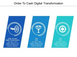Order To Cash Digital Transformation Ppt Powerpoint Presentation Portfolio Slideshow Cpb
