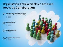 Organisation Achievements Or Achieved Goals By Collaboration