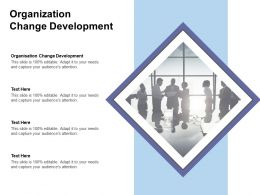 Organisation Change Development Ppt Powerpoint Presentation Summary Layout Cpb