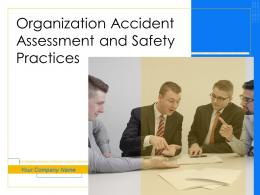 Organization Accident Assessment And Safety Practices Powerpoint Presentation Slides