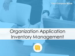 Organization Application Inventory Management Powerpoint Presentation Slides