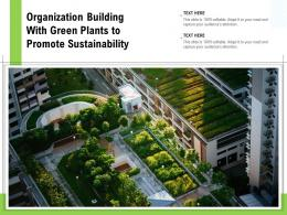 Organization Building With Green Plants To Promote Sustainability