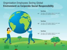 Organization Employees Saving Global Environment As Corporate Social Responsibility