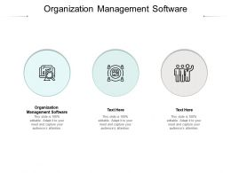 Organization Management Software Ppt Powerpoint Presentation Model Example Cpb