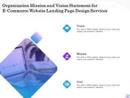 Organization Mission And Vision Statement For E Commerce Website Landing Page Design Services Ppt Slides
