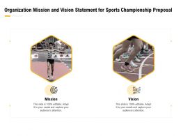 Organization Mission And Vision Statement For Sports Championship Proposal Ppt Slides
