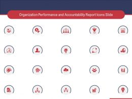Organization Performance And Accountability Report Icons Slide Ppt Backgrounds