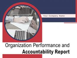 Organization Performance And Accountability Report Powerpoint Presentation Slides