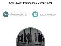 Organization Performance Measurement Ppt Powerpoint Presentation Ideas Graphics Download Cpb