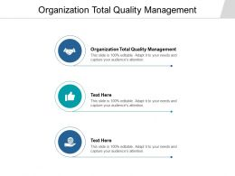 Organization Total Quality Management Ppt Powerpoint Presentation File Template Cpb