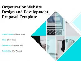 Organization Website Design And Development Proposal Template Powerpoint Presentation Slides