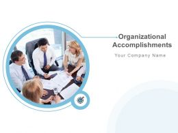 Organizational Accomplishments Powerpoint Presentation Slides