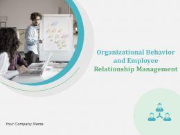 Organizational Behavior And Employee Relationship Management Powerpoint Presentation Slides