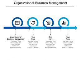 Organizational Business Management Ppt Powerpoint Presentation Icon Tips Cpb