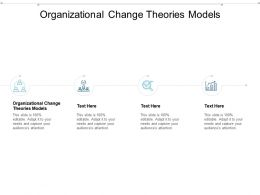 Organizational Change Theories Models Ppt Powerpoint Presentation Model Display Cpb