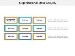 Organizational Data Security Ppt Powerpoint Presentation Layouts Design Templates Cpb