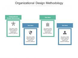 Organizational Design Methodology Ppt Powerpoint Presentation Ideas Layout Ideas Cpb