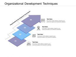 Organizational Development Techniques Ppt Powerpoint Presentation Portfolio Cpb