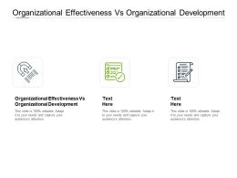 Organizational Effectiveness Vs Organizational Development Ppt Slides Cpb