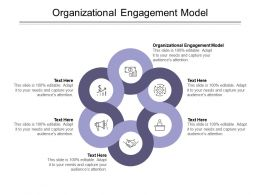 Organizational Engagement Model Ppt Powerpoint Presentation File Icon Cpb